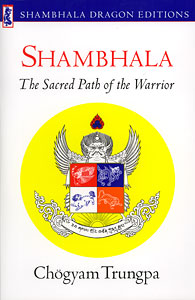 Shambhala Sacred Path of the Warrior